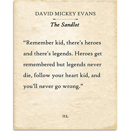 David Mickey Evans - Heroes Get Remembered But Legends Never Die - The Sandlot - Book Page Quote Art Print - 11x14 Unframed Typography Book Page Print - Great Gift for Book (Heroes Get Remembered But Legends Never Die)