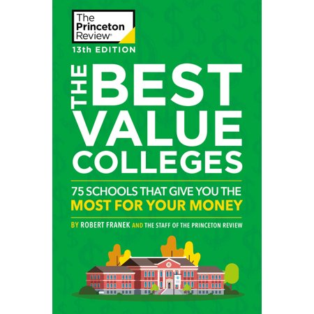 The Best Value Colleges, 13th Edition : 75 Schools That Give You the Most for Your Money + 125 Additional School Profiles (Best Grinder For The Money)