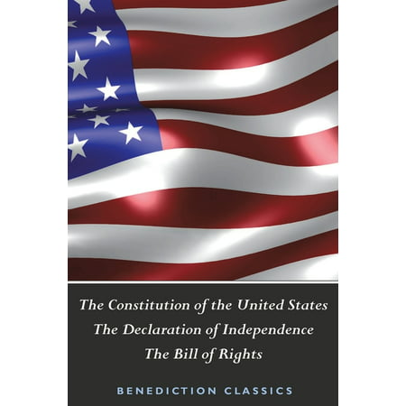 The Constitution of the United States (Including The Declaration of Independence and the Bill of Rights) (Paperback)