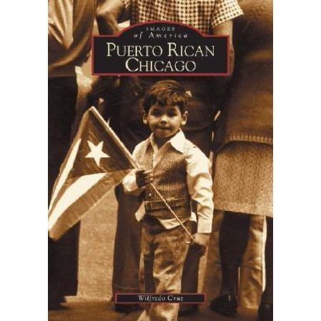 Puerto Rican Chicago (IL) (Images of America)
