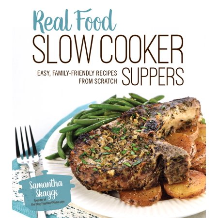 Real Food Slow Cooker Suppers : Easy, Family-Friendly Recipes from - Easy Halloween Supper Ideas