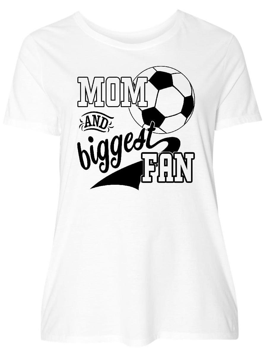50bafd384 Inktastic - Mom and Biggest Fan- soccer player Women's Plus Size T-Shirt -  Walmart.com