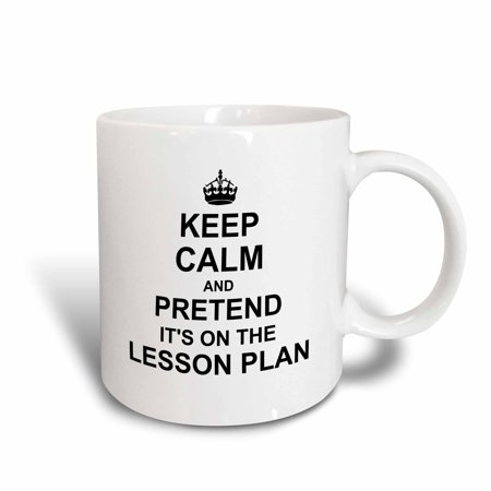 3dRose Keep Calm and Pretend its on the Lesson Plan - funny teacher gifts - teaching humor - humorous fun, Ceramic Mug, 11-ounce - Halloween Sayings For Teacher Gifts