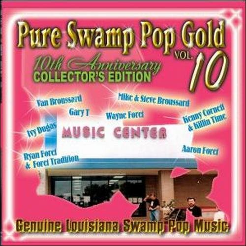 Pure Swamp Pop Gold, Vol.10 (10th Anniversary Collector's Edition)