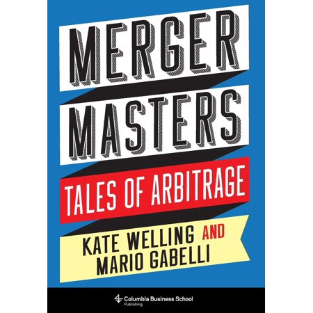 Merger Masters : Tales of Arbitrage