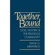 Together Bound : God, History, and the Religious Community (Hardcover)