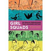 Girl Squads: 20 Female Friendships That Changed History (Hardcover)