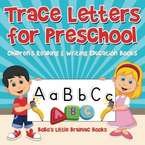 Trace Letters for Preschool: Children's Reading & Writing Education Books by