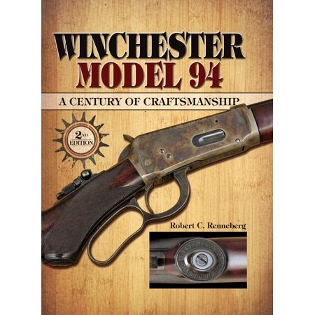 Winchester Model 94 : A Century of Craftmanship ()