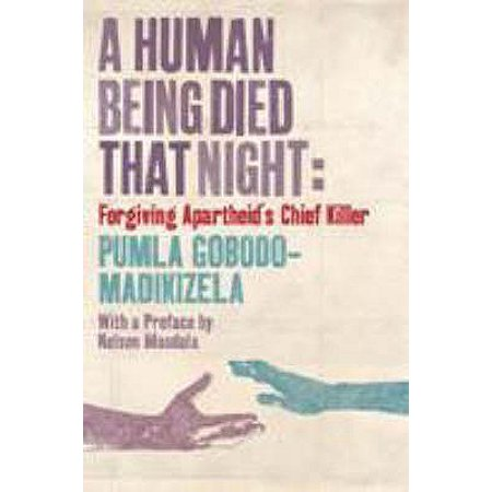 A Human Being Died That Night: Confronting Apartheid's Chief Killer (Paperback) - Is Master Chief Human