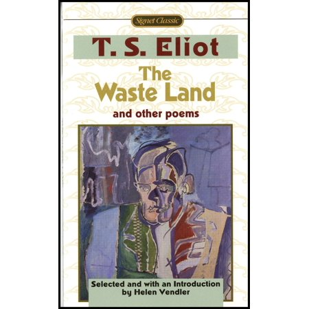 The Waste Land and Other Poems : Including The Love Song of J. Alfred (Ts Eliot The Lovesong Of Alfred Prufrock)