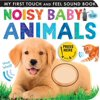 Noisy Baby Animals (Board Book)