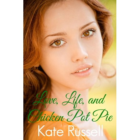 Love, Life, and Chicken Pot Pie - eBook (Sweetheart Pie Weight)