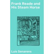 Frank Reade and His Steam Horse - eBook