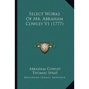Select Works of Mr. Abraham Cowley V1 (1777)