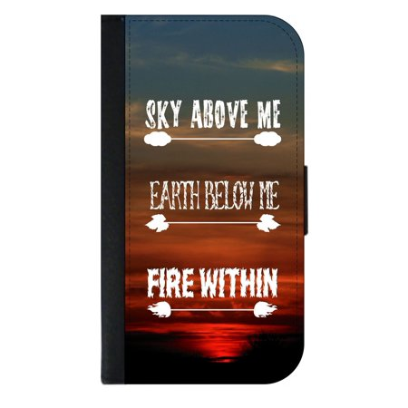 Sky Above Me Earth Below Me Fire Within Quote - Wallet Style Cell Phone Case with 2 Card Slots and a Flip Cover Compatible with the Apple iPhone 4 and 4s Universal
