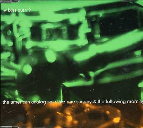 American Analog Set - Late One Sunday & the Following Morning- Bliss Out [CD]