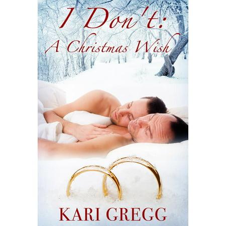I Don't: A Christmas Wish - eBook ()