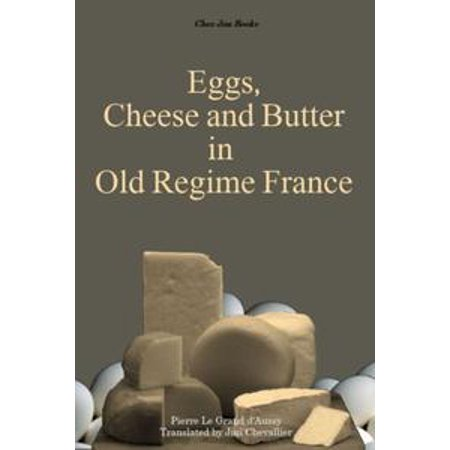 Eggs, Cheese and Butter in Old Regime France - eBook