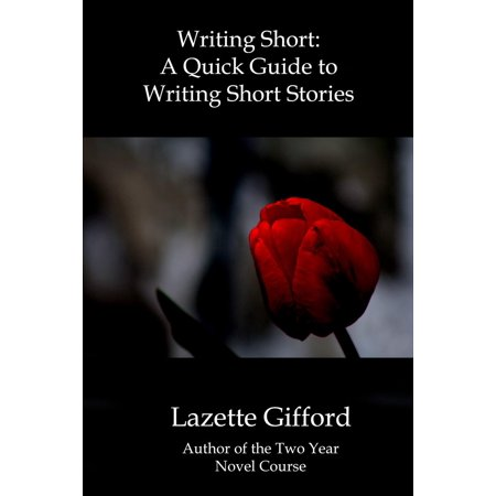 Writing Short: A Quick Guide to Writing Short Stories - eBook (Writing A Halloween Short Story)