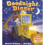 Goodnight Digger : The Perfect Bedtime Book!