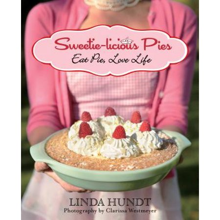 Sweetie-Licious Pies : Eat Pie, Love -