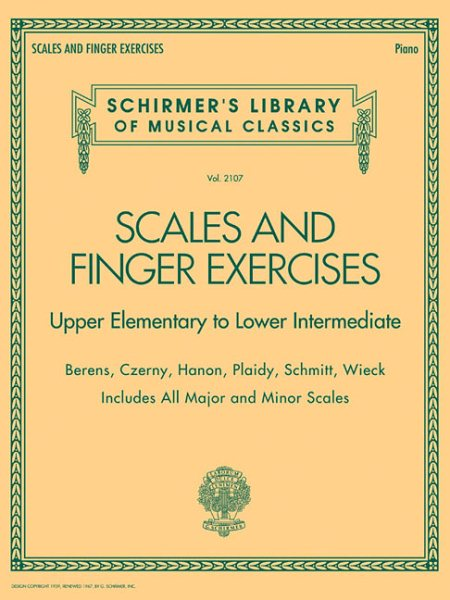 Scales and Finger Exercises Upper Elementary to Lower Intermediate Piano : Schirmer's... by