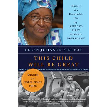 This Child Will Be Great : Memoir of a Remarkable Life by Africa's First Woman President