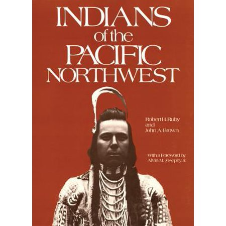Indians Of The Pacific Northwest  A History