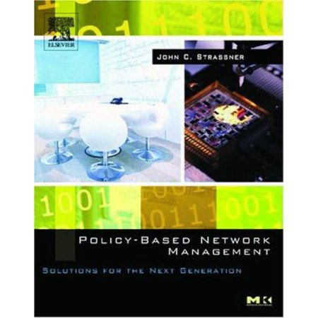 Policy Based Network Management  Solutions For The Next Generation