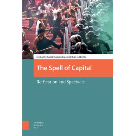 The Spell Of Capital  Reification And Spectacle
