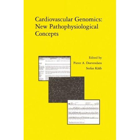 Cardiovascular Genomics  New Pathophysiological Concepts  Proceedings Of The 2001 European Science Foundation Workshop In Maastricht