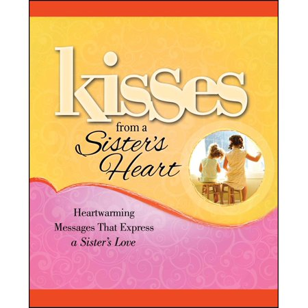 Kisses from a Sister's Heart : Heartwarming Messages that Express a Sister's Love](Love Express)