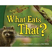 What Eats That? : Predators, Prey, and the Food Chain