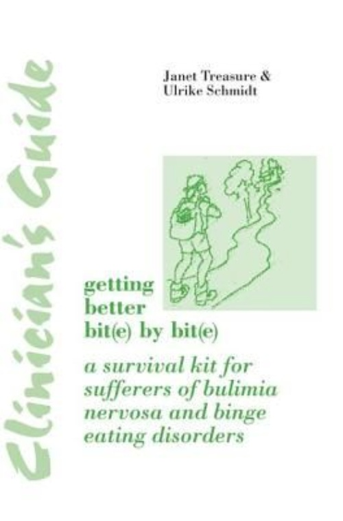 Clinician's Guide Getting Better Bite by Bite: A Survival Kit for Sufferers of Bulimia Nervosa and Binge Eating Disorders by
