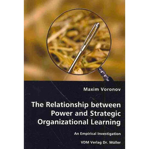 The Relationship between Power and Strategic Organizational Learning - An Empirical Investigation