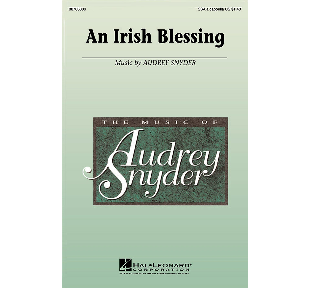 Hal Leonard An Irish Blessing SSA A Cappella composed by Audrey Snyder by Hal Leonard