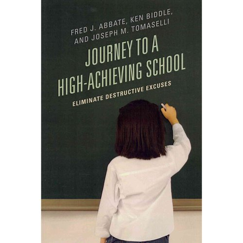 Journey to a High-Achieving School: Eliminate Destructive Excuses