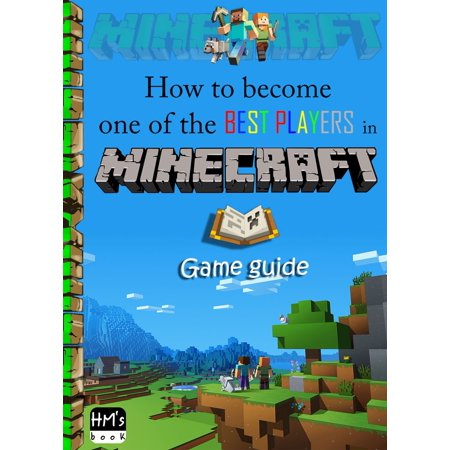 How to become one of the best players in Minecraft -