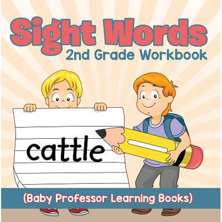 Sight Words 2nd Grade Workbook (Baby Professor Learning Books) - eBook (Learning Sight Words)