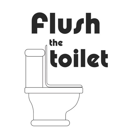 Flush The Toilet Picture Black and White Print Bathroom Wall Hanging Inspirational Motivational Poster ()