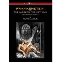 Frankenstein or the Modern Prometheus (the Revised 1831 Edition - Wisehouse Classics) (Revised 1831) (Hardcover)