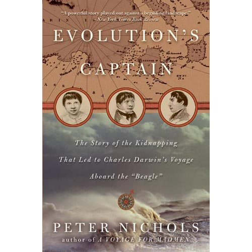 "Evolution's Captain: The Story of the Kidnapping That Led to Charles Darwin's Voyage Aboard the ""Beagle"""