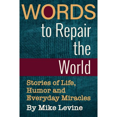Words to Repair the World : Stories of Life, Humor and Everyday
