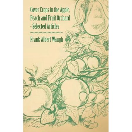 - Cover Crops in the Apple, Peach and Fruit Orchard - Selected Articles - eBook