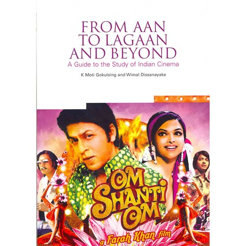 From Aan to Lagaan and Beyond: A Guide to the Study of Indian Cinema