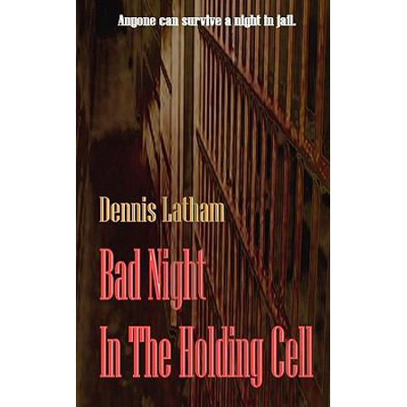 Bad Night In The Holding Cell