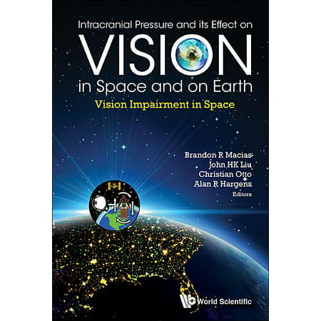 Intracranial Pressure and Its Effect on Vision in Space and on Earth: Vision Impairment in Space (Hardcover)