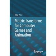 Matrix Transforms for Computer Games and Animation - eBook