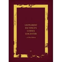 Leonardo Da Vinci's Codex Leicester: A New Edition: Volume IV: Paraphrase and Commentary (Hardcover)